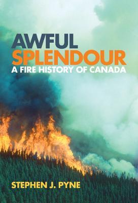 Awful Splendour by Stephen J. Pyne