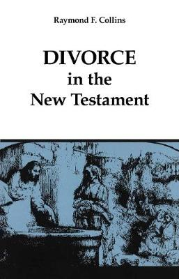 Divorce in the New Testament by Raymond F. Collins