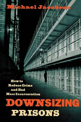 Downsizing Prisons book