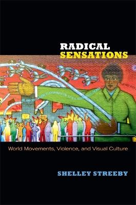 Radical Sensations by Shelley Streeby