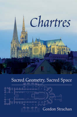 Chartres by Dr. Gordon Strachan