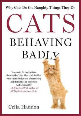 Cats Behaving Badly by Celia Haddon