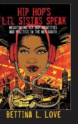 Hip Hop's Li'l Sistas Speak by Bettina Love