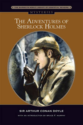 The Adventures of Sherlock Holmes (Barnes & Noble Library of Essential Reading) by Sir Arthur Conan Doyle