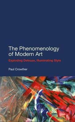 The Phenomenology of Modern Art by Paul Crowther
