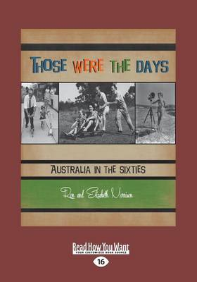 Those were the Days: Australia in the Sixties by Ron and Elizabeth Morrison