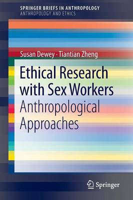 Ethical Research with Sex Workers by Susan Dewey