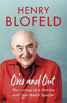 Over and Out by Henry Blofeld