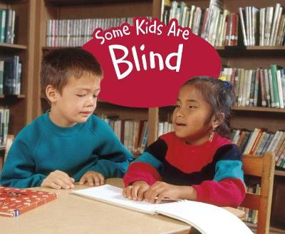 Some Kids Are Blind: A 4D Book by Lola M. Schaefer