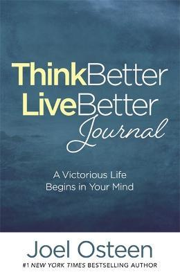Think Better, Live Better Journal by Joel Osteen