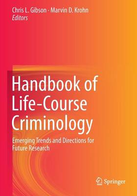 Handbook of Life-Course Criminology by Chris L. Gibson