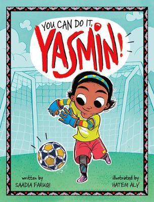 You Can Do It, Yasmin! by Saadia Faruqi
