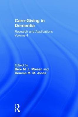 Care-Giving in Dementia by Gemma M. M. Jones
