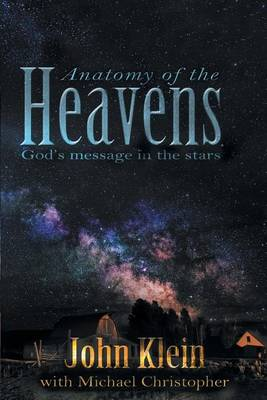 Anatomy of the Heavens by John Klein