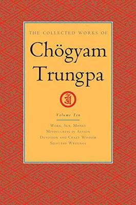 Collected Works Of Chogyam Trungpa, Volume 10 by Chogyam Trungpa