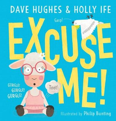 Excuse Me! by Dave Hughes