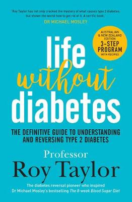 Life Without Diabetes: The definitive guide to understanding and reversing type 2 diabetes: The definitive guide to understanding and reversing type 2 diabetes book