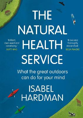 The Natural Health Service: How Nature Can Mend Your Mind book