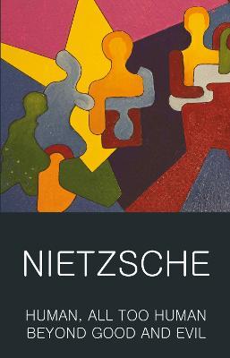 Human, All Too Human & Beyond Good and Evil by Friedrich Nietzsche