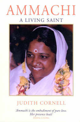 Ammachi: a Living Saint: A Living Saint Travelling by Judith Cornell
