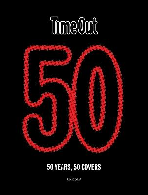 Time Out 50: 50 years, 50 covers by Time Out
