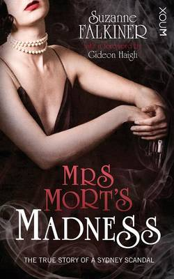 Mrs Mort's Madness by Suzanne Falkiner