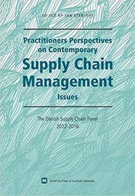 Practitioners Perspectives on Contemporary Supply Chain Management by Jan Stentoft