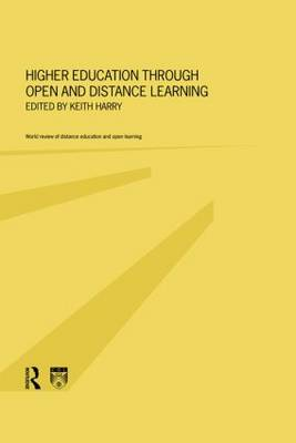 Higher Education Through Open and Distance Learning by Keith Harry