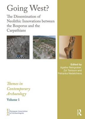 Going West?: The Dissemination of Neolithic Innovations Between the Bosporus and the Carpathians by Oliver Leaman