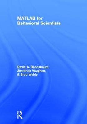 MATLAB for Behavioral Scientists by David A. Rosenbaum