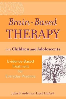 Brain-Based Therapy with Children and Adolescents book