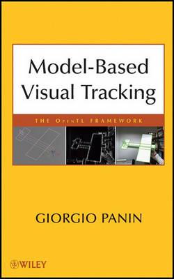 Model-based Visual Tracking: The OpenTL Framework by Giorgio Panin