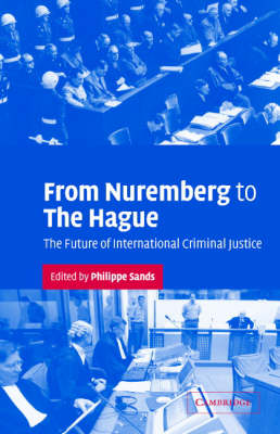 From Nuremberg to The Hague by Philippe Sands