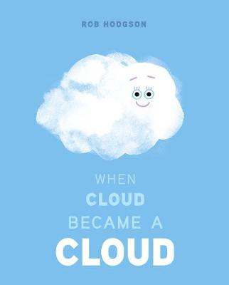When Cloud Became a Cloud by Rob Hodgson
