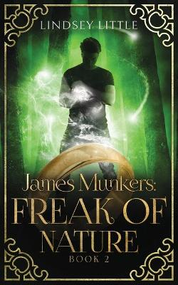 James Munkers: Freak of Nature by Lindsey Little