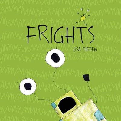 Frights by Lisa Tiffen