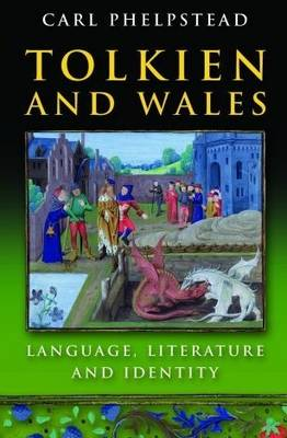 Tolkien and Wales by Carl Phelpstead
