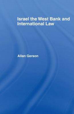 Israel, the West Bank and International Law book