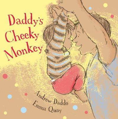 Daddy's Cheeky Monkey by Andrew Daddo