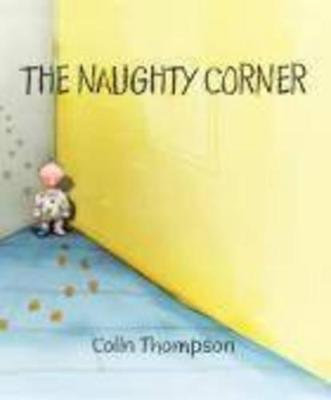 Naughty Corner by Colin Thompson