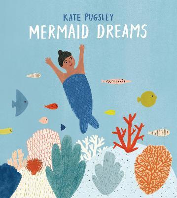 Mermaid Dreams by Kate Pugsley