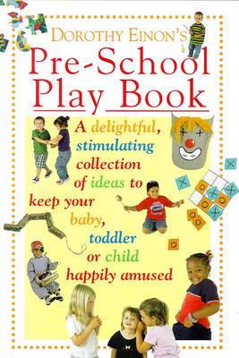Dorothy Einon's Pre-school Play Book by Dorothy Einon