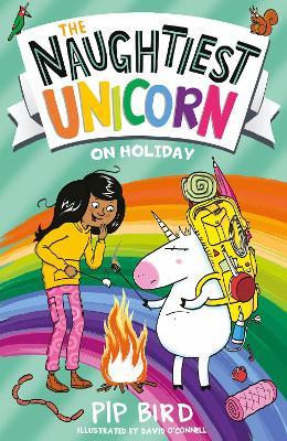The Naughtiest Unicorn on Holiday (The Naughtiest Unicorn series) by Pip Bird
