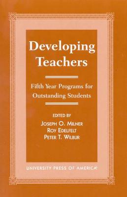 Developing Teachers by Joseph O'Beirne Milner