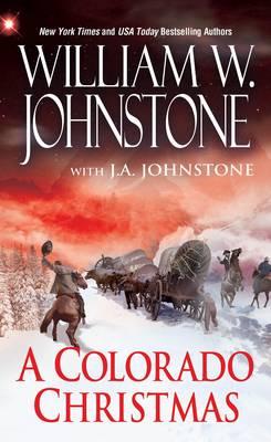 Colorado Christmas, A by William W. Johnstone