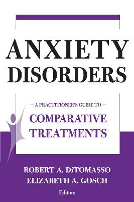 Comparative Treatments of Anxiety Disorders by Robert A. DiTomasso