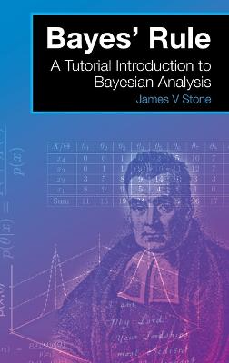 Bayes' Rule by James V. Stone