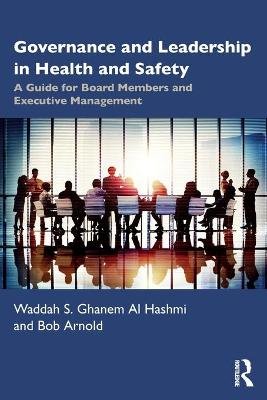 Governance and Leadership in Health and Safety: A Guide for Board Members and Executive Management book