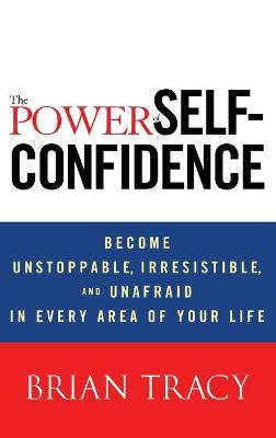 Power of Self-confidence by Brian Tracy