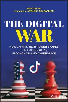 The Digital War: How China's Tech Power Shapes the Future of AI, Blockchain and Cyberspace book